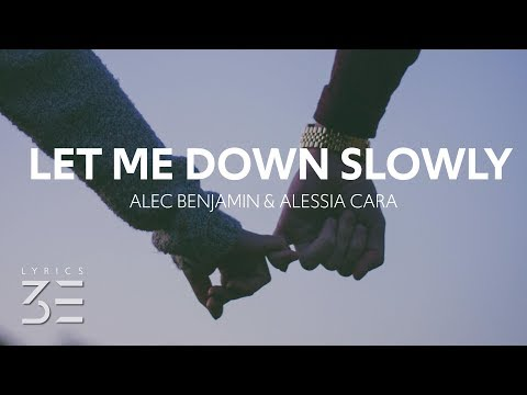 Alec Benjamin & Alessia Cara - Let Me Down Slowly (Lyrics)