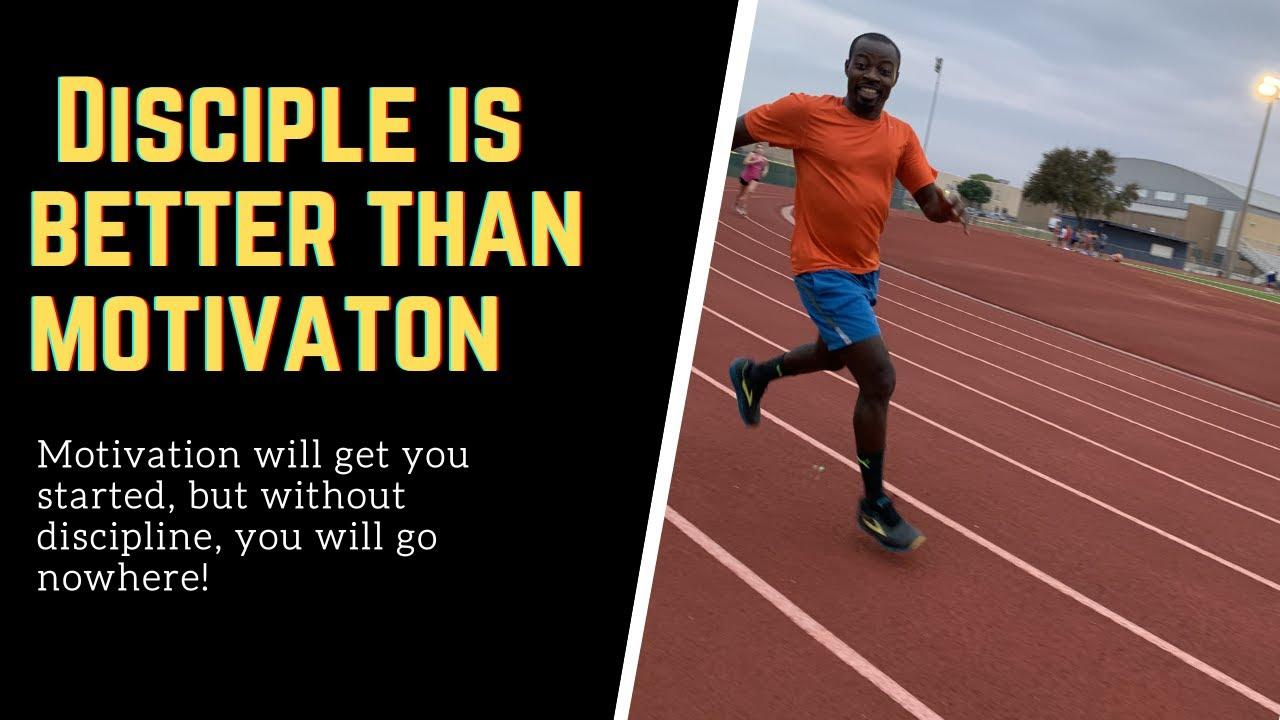 Discipline is better than motivation