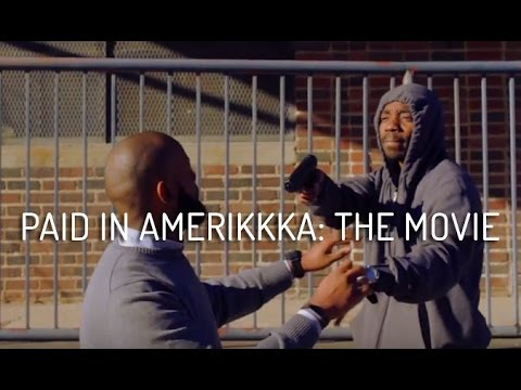 Paid In AmeriKKKa: THE MOVIE