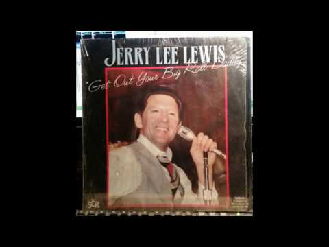 Jerry Lee Lewis Get Out Your Big Roll Daddy