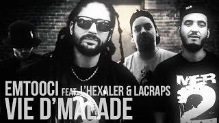 Emtooci feat. L'Hexaler & Lacraps - Vie D'Malade (Prod. Subotai)