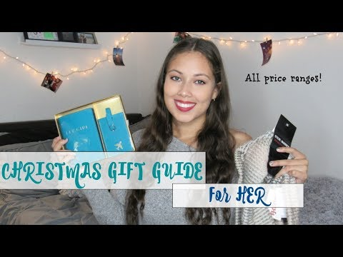 Christmas Gift Guide (FOR HER) 2017