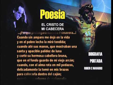 El Cristo De Mi Cabecera Poesía Completa De Ruben C Navarro Youtube