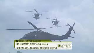 Helicópteros Black Hawk viajan de Rionegro a Bogotá para desfile militar.