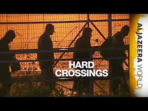 Al Jazeera World - Hard Crossings