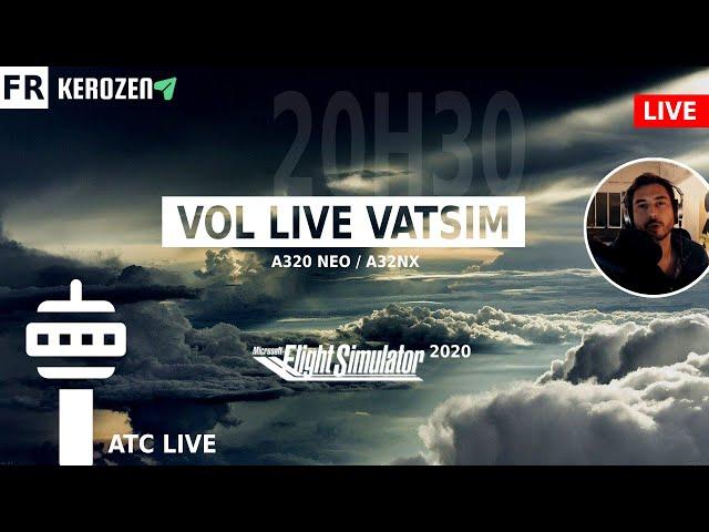 VOL LIVE VATSIM SUR A320 NEO A32NX sur Flight Simulator 2020 !