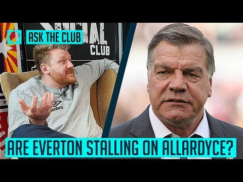 ARE EVERTON STALLING ON ALLARDYCE? | #ASKTHECLUB | SOCIAL CL
