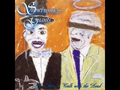 Showbusiness Giants : Let's Have A Talk With The Dead (1995) [Full Album]