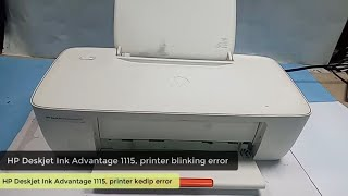 Hp Deskjet Ink Advantage 1115 Printer Error Light Blinking Printer Manual Test Youtube
