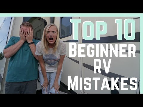 Top 10 Beginner RV Mistakes (And How To AVOID Them!) || RV Living