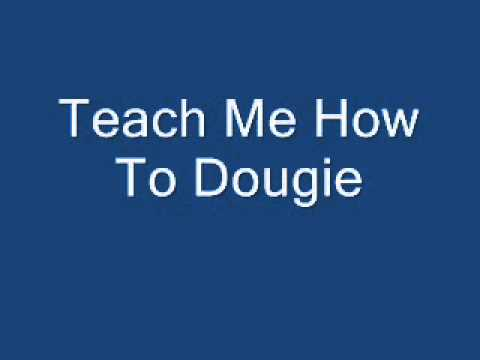 teach me how to dougie song