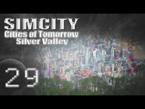 "SimCity Cities of Tomorrow - Silver Valley [PART 29] ""Growing the Population"""