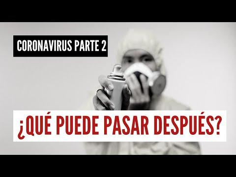 CORONAVIRUS Parte 2 ¿Qué puede pasar después?