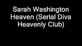 Sarah Washington Heaven Serial Diva club