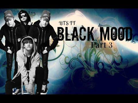 Black Mood [BTS FF] Part 3