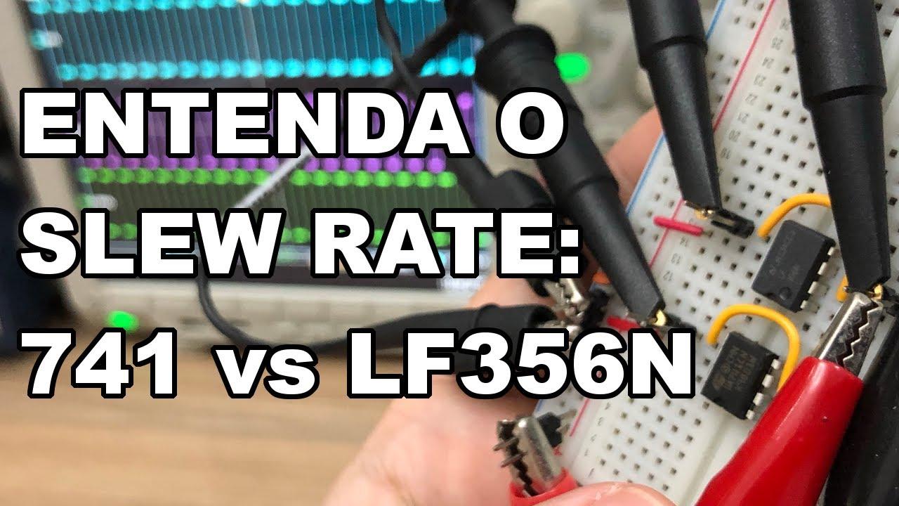 ENTENDA O SLEW RATE: 741 VERSUS LF356N!