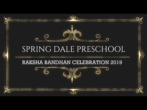 "?? SpringDale Preschool ""Raksha Bandhan"" Celebration - 2019 ??"