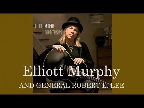 Elliott Murphy - And General Robert E. Lee