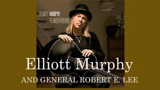 Elliott Murphy - And General Robert E. Lee
