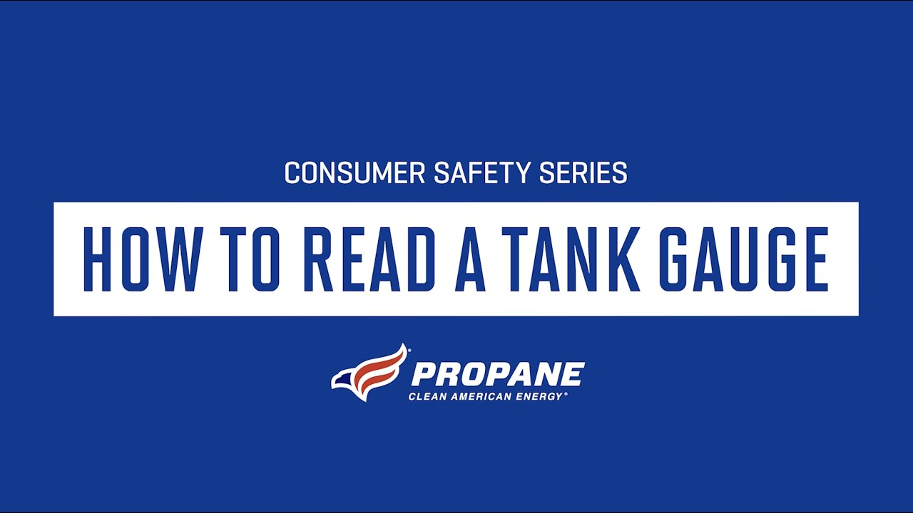 Consumer Safety Series: How to Read a Tank Gauge