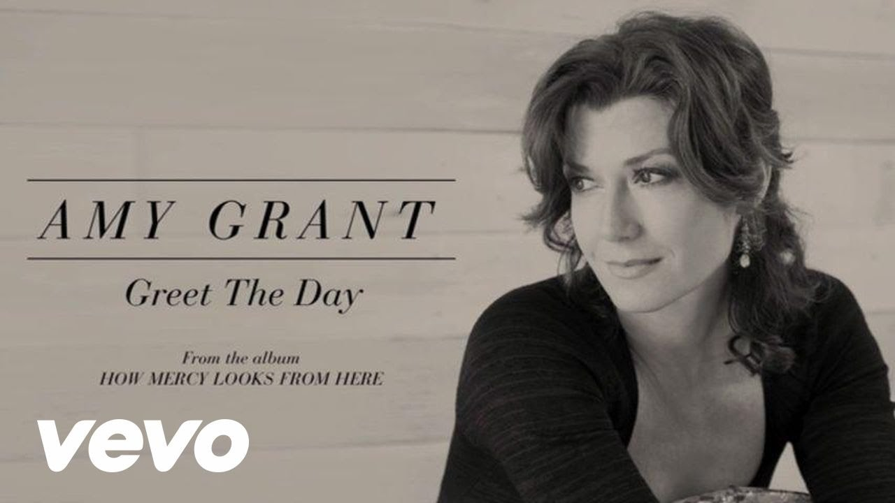 Amy grant greet the day lyric youtube amy grant greet the day lyric m4hsunfo