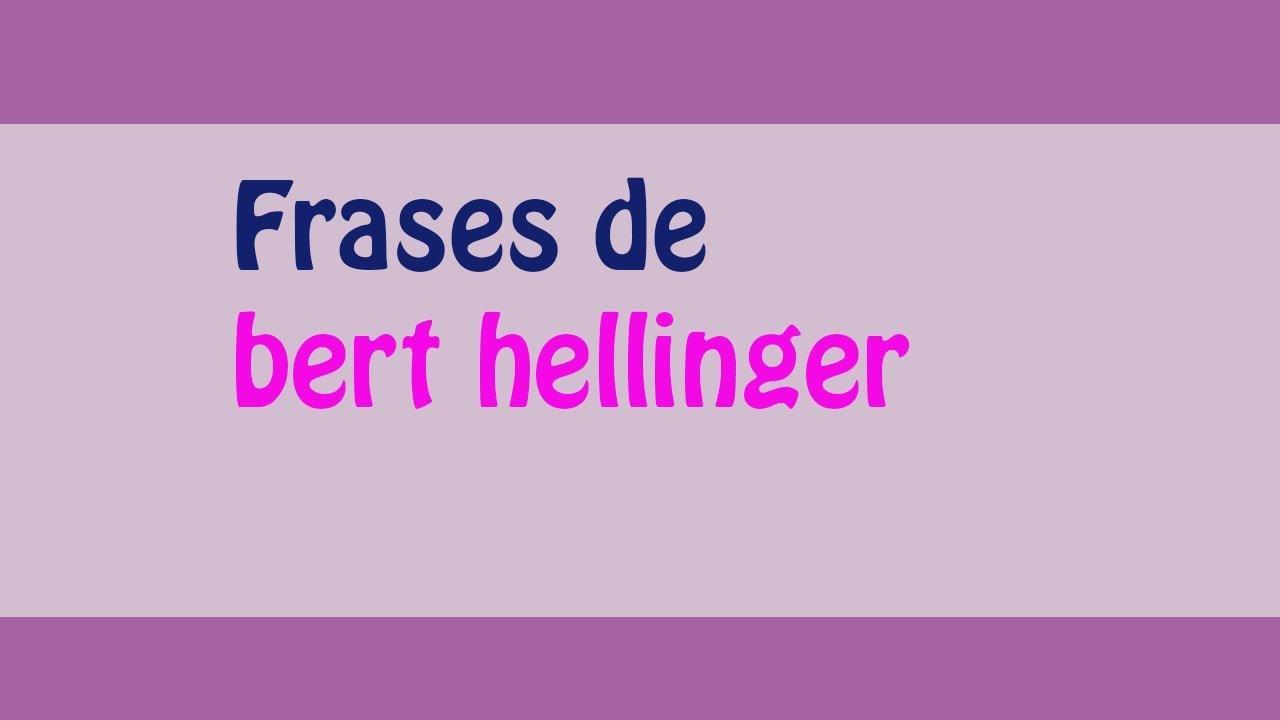 Las Mejores Frases De Bert Hellinger Youtube