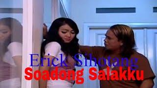 Erick Sihotang - Soadong Salahku |Official Music Video