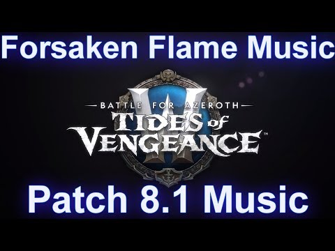 Forsaken Flame Music | Patch 8.1 Tides Of Vengeance Music