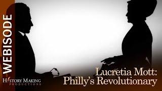 Lucretia Mott - Philadelphia