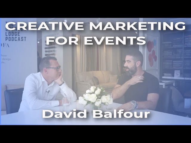 How To Bring Brands to Life With Creative Marketing & Events - David Balfour