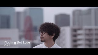 Gotch  - Nothing But Love - Music Video