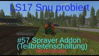 LS17 | Snu probiert | #57 Sprayer Addon (Teilbreitenschaltung) + Spritzen und Güllefass | Modcontest