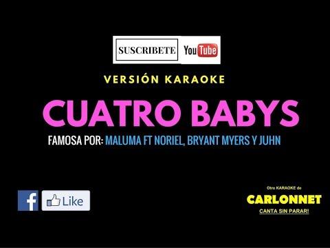 Cuatro Babys - Maluma ft. Noriel, Bryant Myers, Juhn (Karaoke)