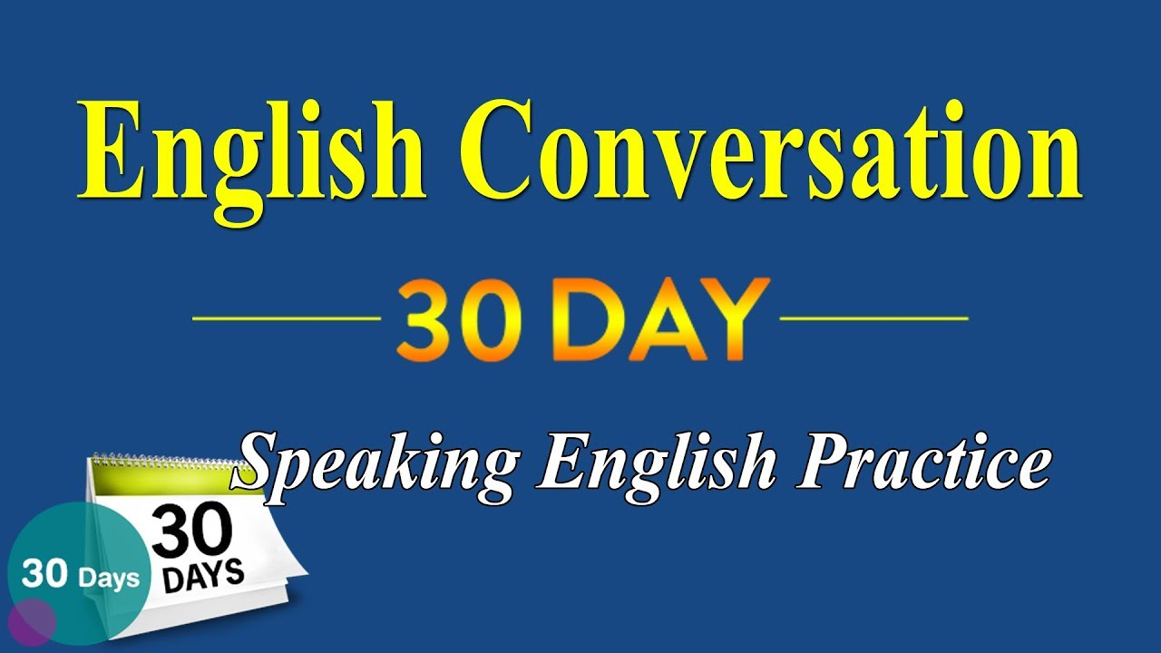 English Conversation A 30-Day Practice English Speaking Fluently Basic  English Conversation