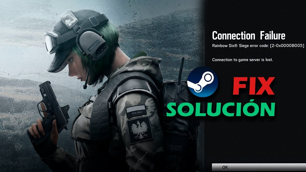 Rainbow Six Siege Connection Failure 2-0x0000B005 | FIX – SOLUCIÓN (UPDATE)