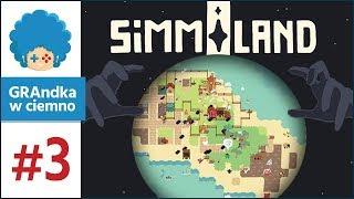 Simmiland PL #3 | Endless i wyższa inteligencja