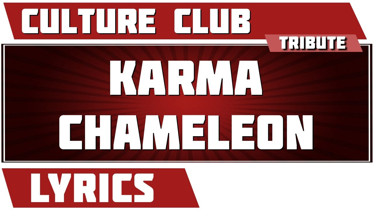 Culture Club - Karma Chameleon (Chords) - Ultimate-Guitar.Com