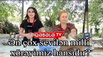 SORĞU:MİLLİ MƏTBƏXİMİZ - QƏBƏLƏ TV