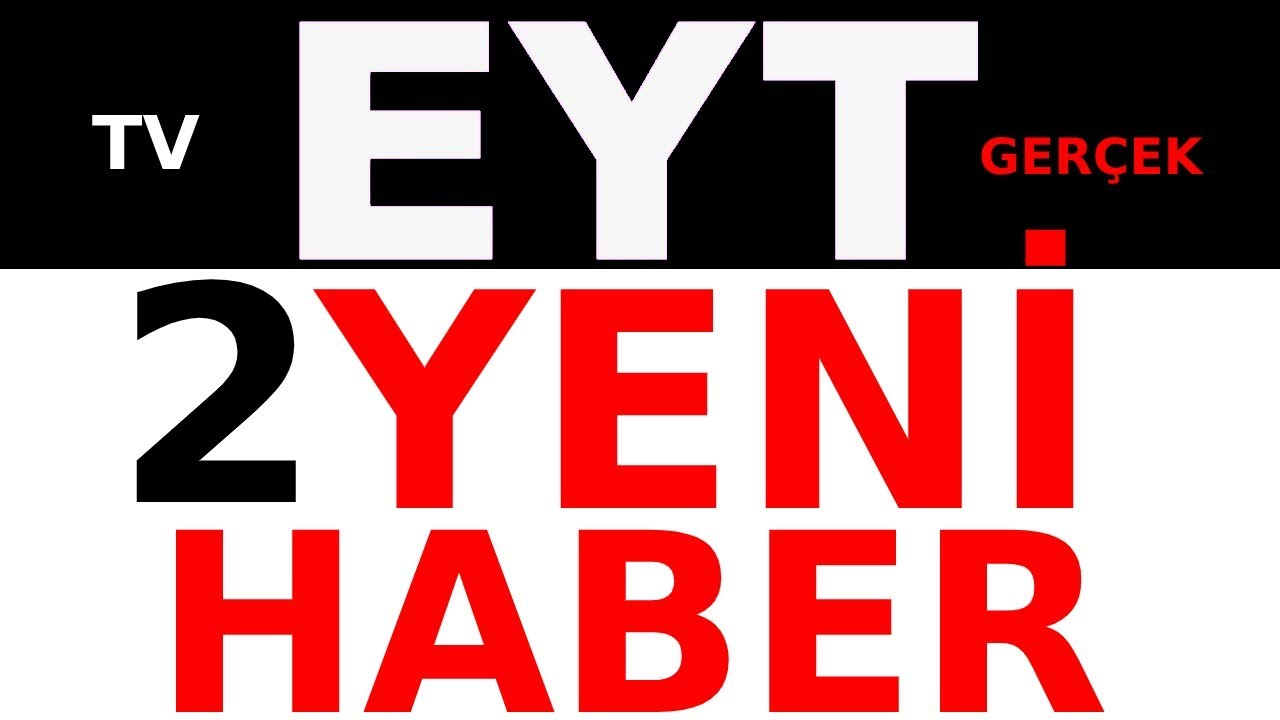 EYT , EYT EMEKLİLİK ! , EYT SON DAKİKA HABERLERİ, EYT 2 HABER !