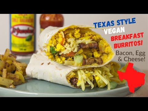 VEGAN BREAKFAST BURRITO RECIPE - TEXAS STYLE: Vegan Bacon, Tofu Scramble, Cheese & Crispy Potatoes