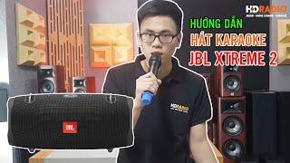 Thử Thách Loa Bluetooth JBL Xtreme 2 Hát Karaoke!