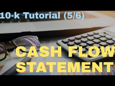 10k Report Tutorial (5/6): Decoding the Confusing Cash Flow Statement