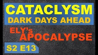 Cataclysm Dark Days Ahead| Ely's Apocalypse S2 E13| Constructed At Last