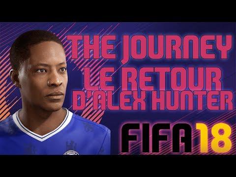 🔴 FIFA 18 - THE JOURNEY : LE RETOUR D'ALEX HUNTER ⚽ #3