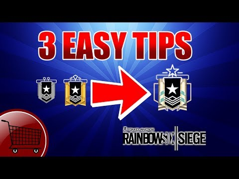 How to Get to Platinum From Silver or Gold - Rainbow Six Siege Advanced Tips & Tricks Part 1
