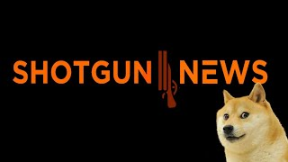 NEW SHOW!! The Launch of Shotgun News!