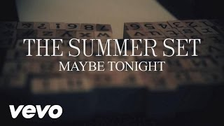 The Summer Set - Maybe Tonight