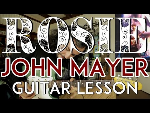 Rosie - John Mayer - Tutorial - Guitar Lesson - How to Play