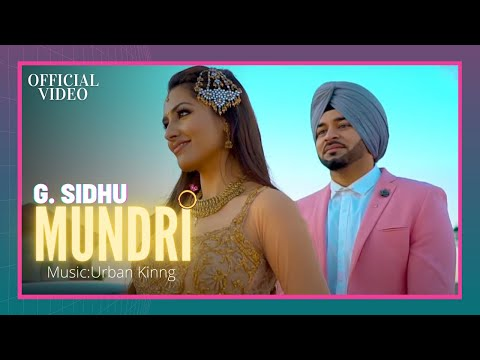 MUNDRI (Official Video) | G. Sidhu | Urban Kinng | Rupan Bal | Musik Therapy