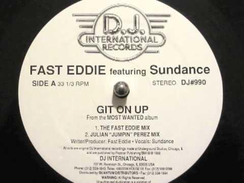 Fast Eddie ft. Sundance - Git On Up (DJ International Records 1989)
